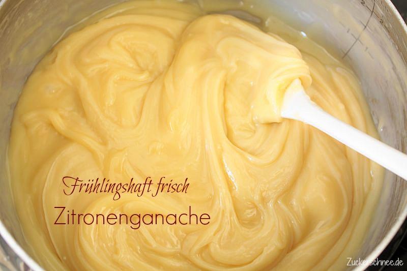 Zitronenganache Rezept zum Einstreichen oder Füllen